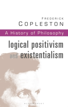 History of Philosophy : Logical Positivism and Existentialism Vol 11, Paperback / softback Book