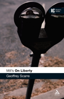 "Mill's ""On Liberty"" : A Reader's Guide, Paperback Book"
