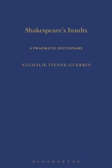 Shakespeare's Insults : A Pragmatic Dictionary, Hardback Book