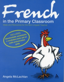 French in the Primary Classroom : Ideas for Busy Teachers, Paperback Book