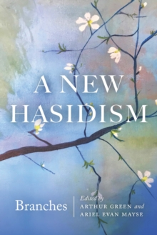 A New Hasidism: Branches, Paperback / softback Book
