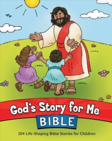 God's Story for Me Bible : 104 Life-Shaping Bible Stories for Children, Hardback Book
