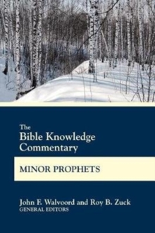 The Bible Knowledge Commentary Minor Prophets, Paperback Book