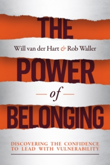 The Power of Belonging : Discovering the Confidence to Lead with Vulnerability, EPUB eBook