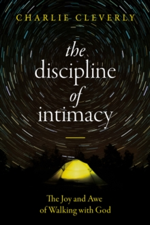 The Discipline of Intimacy : The Joy and Awe of Walking with God, EPUB eBook