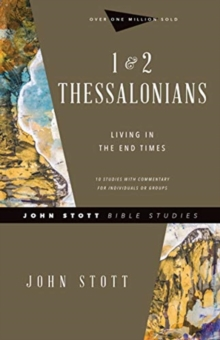 1 & 2 Thessalonians : Living in the End Times, Paperback / softback Book