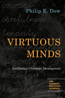 Virtuous Minds : Intellectual Character Development, Paperback / softback Book