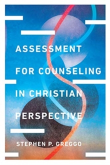 Assessment for Counseling in Christian Perspective, Hardback Book