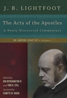 The Acts of the Apostles : A Newly Discovered Commentary, Hardback Book