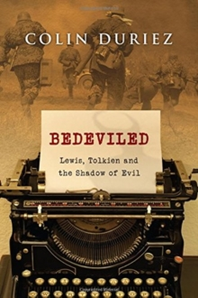 Bedeviled : Lewis, Tolkien and the Shadow of Evil, Paperback / softback Book