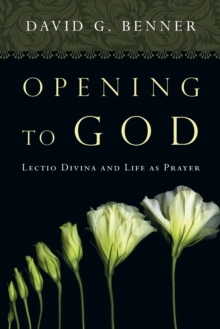 Opening to God : Lectio Divina and Life as Prayer, Paperback / softback Book