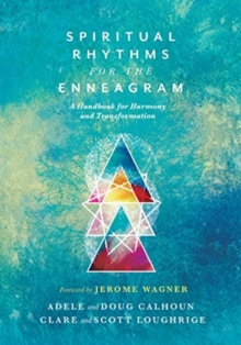 Spiritual Rhythms for the Enneagram : A Handbook for Harmony and Transformation, Paperback / softback Book