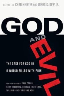 God and Evil : The Case for God in a World Filled with Pain, Paperback Book