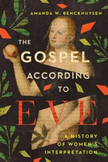 The Gospel According to Eve : A History of Women's Interpretation, Paperback / softback Book
