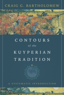Contours of the Kuyperian Tradition, EPUB eBook