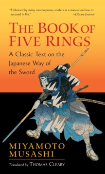 The Book of Five Rings : A Classic Text on the Japanese Way of the Sword, EPUB eBook