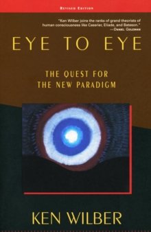 Eye to Eye : The Quest for the New Paradigm, EPUB eBook