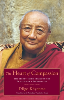 The Heart of Compassion : The Thirty-seven Verses on the Practice of a Bodhisattva, EPUB eBook
