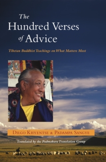 The Hundred Verses of Advice : Tibetan Buddhist Teachings on What Matters Most, EPUB eBook