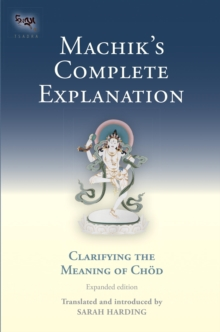 Machik's Complete Explanation : Clarifying the Meaning of Chod (Expanded Edition), EPUB eBook