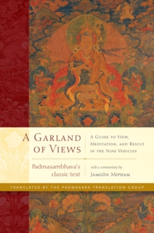 A Garland of Views : A Guide to View, Meditation, and Result in the Nine Vehicles, EPUB eBook
