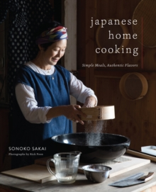 Japanese Home Cooking : Simple Meals, Authentic Flavors, EPUB eBook