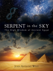 Serpent in the Sky : The High Wisdom of Ancient Egypt, Paperback Book