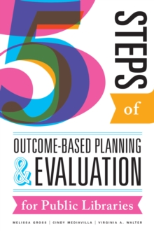 Five Steps of Outcome-Based Planning and Evaluation for Public Libraries, EPUB eBook