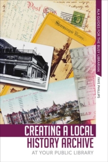 Creating a Local History Archive at Your Public Library, Paperback / softback Book
