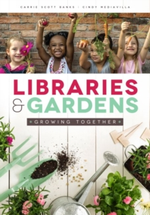 Libraries and Gardens : Growing Together, Paperback / softback Book