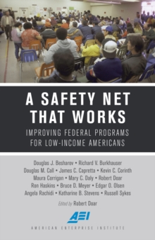 A Safety Net That Works : Improving Federal Programs for Low-Income Americans, Paperback Book