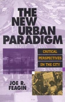 The New Urban Paradigm : Critical Perspectives on the City, Paperback / softback Book