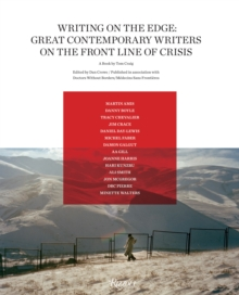 Writing on the Edge : Great Contemporary Writers on the Front Line of Crisis, Hardback Book