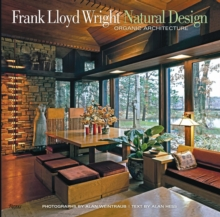 Frank Lloyd Wright : Natural Design, Organic Architecture : Lessons for Building Green from an American Original, Hardback Book
