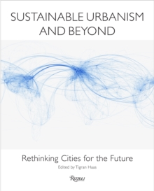 Sustainable Urbanism and Beyond, Hardback Book