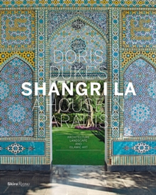 Doris Duke's Shangri La : A House in Paradise, Hardback Book