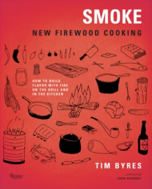 Smoke : New Firewood Cooking, Hardback Book