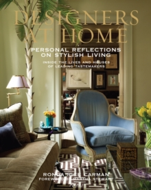 Designers at Home: Personal Reflections on Stylish Living : Inside the Lives and Houses of Leading Tastemakers, Hardback Book