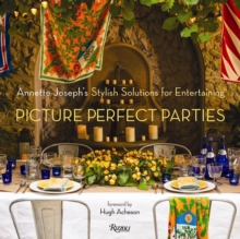 Picture Perfect Parties : Annette Joseph's Stylish Solutions for Entertaining, Hardback Book