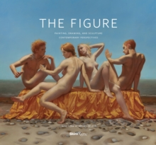 The Figure : Painting, Drawing and Sculpture, Hardback Book