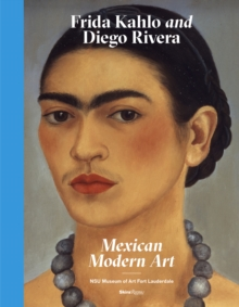 Frida Kahlo and Diego Rivera : Mexican Modernism, Hardback Book
