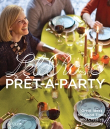 Pret-a-Party : Great Ideas for Good Times, Hardback Book