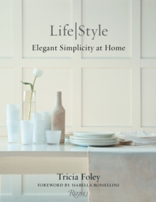 Life/Style : Elegant Simplcity at Home, Hardback Book