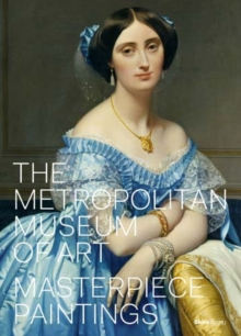 The Metropolitan Museum of Art : Masterpiece Paintings, Hardback Book