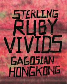 Sterling Ruby : VIVIDS, Hardback Book