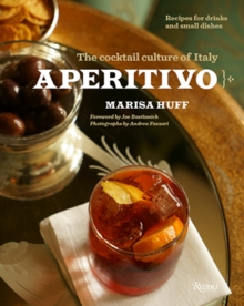 Aperitivo : The Cocktail Culture of Italy, Hardback Book