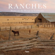 Ranches : Home on the Range in California, Hardback Book