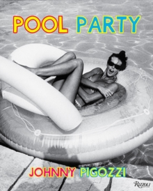 Pool Party : Sixty Years at the World's Most Famous Pool, Hardback Book