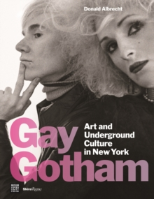 Gay Gotham : Art and Underground Culture in New York, Hardback Book