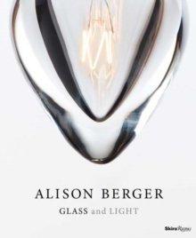 Alison Berger: Glass and Light, Hardback Book